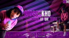 Rap Argentino : Daria lo que fuera - Moss Kho 2014