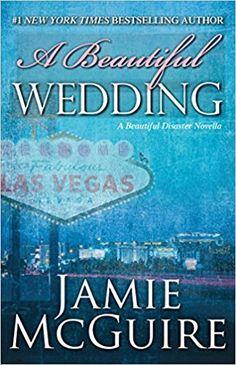 A Beautiful Wedding: A Beautiful Disaster Novella (Beautiful Disaster Series): Jamie McGuire: 9781501103070: Amazon.com: Books