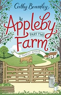 Free Read Appleby Farm - Part Two: A Family Affair Author Cathy Bramley, Dario Fo, Michael Rapaport, Louise Erdrich, Family Affair, Ask For Help, Got Books, What To Read, Book Photography