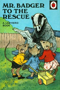 Mr Badger To The Rescue: Ladybird book  by danielweiresq, via Flickr