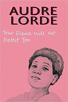 Buy Your Silence Will Not Protect You by Reni Eddo-Lodge, Audre Lorde from Waterstones today! Click and Collect from your local Waterstones or get FREE UK delivery on orders over Beauty Myth, Feminist Theory, Audre Lorde, Thing 1, Latest Books, Stories For Kids, History Books, Nonfiction, Books