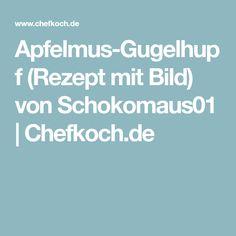 Apfelmus-Gugelhupf (Rezept mit Bild) von Schokomaus01 | Chefkoch.de