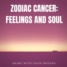 Zodiac Cancer: feelings and soul - ZodiacTypes Cancer Facts, Sagittarius Facts, Zodiac Capricorn, Zodiac Compatibility, Sign Quotes, Zodiac Signs, Feelings, Star Constellations