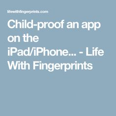 Child-proof an app o