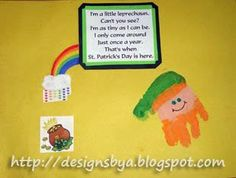 Poem:  I'm a little leprechaun!  Can't you see?  I'm as tiny as I can be.  I only come around  Just once a year.  That's when  St Patrick's Day is here!