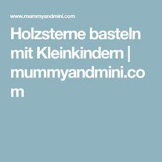 Holzsterne basteln mit Kleinkindern   mummyandmini.com