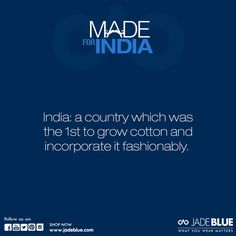 #MadeForIndia India always made its way to development keeping natural element part of its lifestyle. Even, when it comes to clothes; organic clothing is something we #fashion with great pride.This can happen only in #IncredibleIndia. #JadeBlue; for the Indian in you.