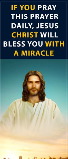 If You Pray this Prayer Daily, Jesus Christ Will Bless You With a Miracle #prayer #jesuschrist