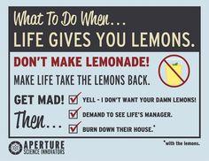 When Life gives you lemons.