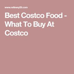 Best Costco Food - What To Buy At Costco