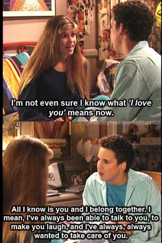 Boy meets world! Boy meets world! Boy meets world! Tv Quotes, Movie Quotes, Funny Quotes, Crush Quotes, Cory Matthews, 3 Bmw, Cory And Topanga, I Love You Means, Fotos Goals