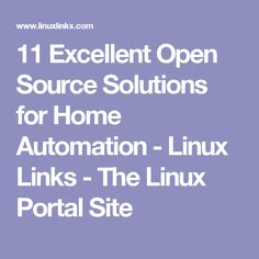 11 Excellent Open Source Solutions for Home Automation - Linux Links - The Linux Portal Site