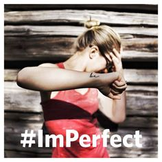 Be #ImPerfect!
