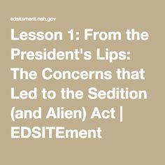 Lesson From the President's Lips: The Concerns that Led to the Sedition (and Alien) Act John Adams Presidency, James Madison, Members Of Congress, Political Party, Presidents, Acting, Politics, Lips, How To Plan