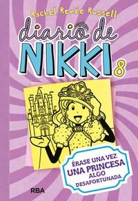 Diario de Nikki, 8 - Érase una vez una princesa algo desafortunada - RACHEL RENÉE RUSSELL
