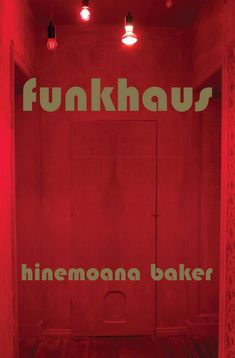 """""""Funkhaus"""", by Hinemoana Baker - Baker's latest collection broadcasts unsettling songs of rebirth, love, friendship and alienation across homes and languages, to the living and to the dead. Funkhaus is home to big, punchy poems and shimmering delicacy, as well as Hinemoana's trademark humour. 2021 Finalist Mary and Peter Biggs Award for Poetry Waitangi Day, Nz History, Worst Names, Fruit Picture, German Words, Poetry Collection, Original Music, Country Music, New Zealand"""