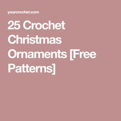 25 Crochet Christmas Ornaments [Free Patterns]