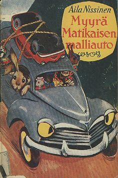 Myyrä Matikaisen malliauto, Cover by Maija Karma. Helsinki, Karma, Childrens Books, Cover, Illustration, Artist, Children's Books, Children Books, Kid Books