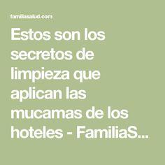 Estos son los secretos de limpieza que aplican las mucamas de los hoteles - FamiliaSalud.com