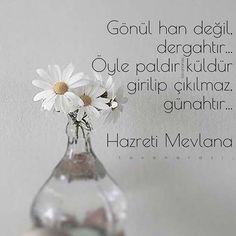 Gönül han değil,  dergahtır... Öyle paldır küldür  girilip çıkılmaz, günahtır... (Hazreti Mevlana) •mavi• #tavanarasi_ #mavi #istanbul #blau #söz #sözler #anlamlisözler #yazi #hikaye #yol #deniz #hasret #özlem #mutluluk #hüzün #kalp #huzur #üzgün #yürek #ömür #yorgun #uzak #düsün #dua #mutfakgram #hayatburada
