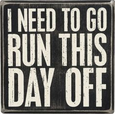 nice I Need To Go Run This Day Off - Wood Box Sign -5-in by http://dezdemon-humoraddiction.space/running-humor/i-need-to-go-run-this-day-off-wood-box-sign-5-in/