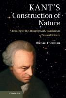 Kant's construction of nature : a reading of the Metaphysical foundations of natural science / Michael Friedman. Classmark: 3 (also available as an ebook) Cambridge Book, Science And Nature, Books Online, New Books, January, Construction, Feelings, Reading, Natural