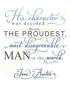 """""""His character was decided. He was the proudest, most disagreeable man in the world."""" (Character Quote Picture)"""