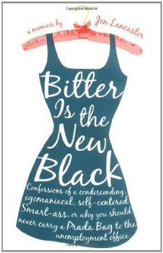 Hilarious book... Bitter is the New Black by Jen Lancaster