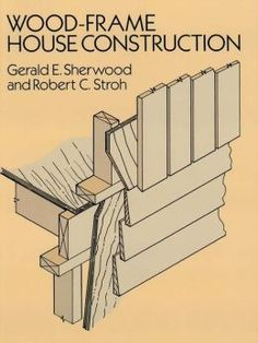 wood frame construction manual wood frame house construction by gerald e sherwood - Wood Frame Construction Manual