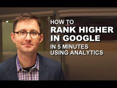 How to Improve Your Google Rankings Fast: 8 Steps to Rank Higher Using A...