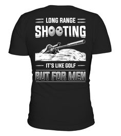 long range shooting   => Check out this shirt by clicking the image, have fun :) Please tag, repin & share with your friends who would love it. #Shooting #Shootingshirt #Shootingquotes #hoodie #ideas #image #photo #shirt #tshirt #sweatshirt #tee #gift #perfectgift #birthday #Christmas