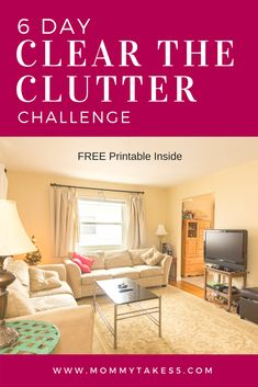 6 Day Clear The Clutter Challenge