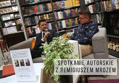 Mozaika Literacka: SPOTKANIE AUTORSKIE Z REMIGIUSZEM MROZEM | FOTOREL...