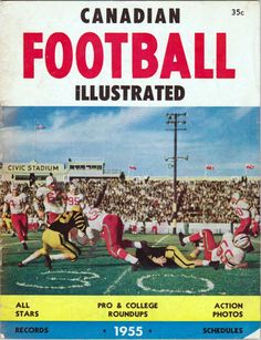Superb old school CFL game pic on this 1955 Canadian Football Illustrated cover. Canadian Football League, Cat Memorial, Argos, Sports Teams, 4 Life, Retro, Hamilton, Toronto, Magazines