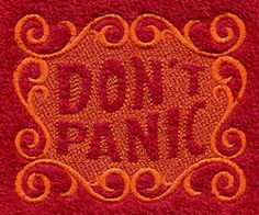 """Don\'t Panic (Embossed)   Urban Threads: Unique and Awesome Embroidery Designs (#UT4590) 3.86""""w x 3.11""""h 21 May 2012"""