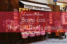 Learn Italian: Basta così - That's it. That's enough.