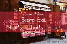 Learn Italian: Basta così - That's it. That's enough.