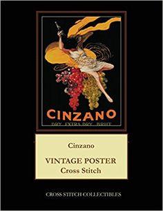 Cinzano: Vintage Poster cross stitch pattern: Cross Stitch Collectibles, Kathleen George: 9781977542397: Amazon.com: Books
