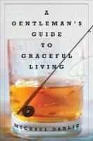 A Gentleman's Guide to Graceful Living: A Novel by Michael Dahlie