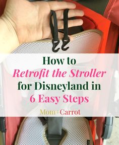 How to Retrofit the Stroller for Disneyland in 6 Easy Steps