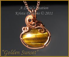 """Piece # 166 """"Golden Sunset""""  A Zoria's Creation. Krista DeSelms © 2011    Gold Tiger Eye wrapped in Copper wire.  $160.00  A Zoria's piece by Krista DeSelms. - Wire Wrapped Pendant – FOR SALE – www.Zorias.com #Wire #Wrapping"""