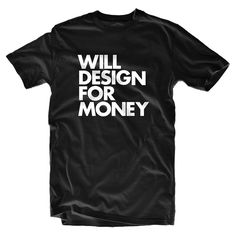 "$16 from Words Brand. ""A 'designer' tee. Whether you're 'free' lance or on staff, wear your art on your sleeve with this seemingly obvious but often overlooked truism."" ...SO GOOD!!"