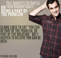 One of my favorite shows of all time and with fall coming up that means a whole new season of the Dunphys, espcially Phil show is the life blood of the show. Enjoy these Modern Family TV Quotes. See more modern family quotes. Top Quotes, Movie Quotes, Quotes To Live By, Family Tv, Family Humor, Funny Family, Phil Dunphy Quotes, Modern Family Quotes, Funny Songs