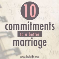 "10 Commitments To A Better Marriage --- If you are like me, you love to write out ""To-Do-Lists"" usually of things that need to get done that day, or week, or month! Clean the laundry, back-up photos, call my friend, pay a bill, etc. My problem with the To-Do-List… Read More Here http://unveiledwife.com/10-commitments-to-a-better-marriage/ - Marriage, Love"