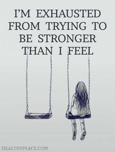 I'm Exhausted From Trying To Be Stronger Than I Feel quotes quote sad quotes depression quotes sad life quotes quotes about depression Great Quotes, Quotes To Live By, Life Quotes, Super Quotes, Dimentia Quotes, Lonely Girl Quotes, Tattoo Quotes, 2015 Quotes, Funny Quotes