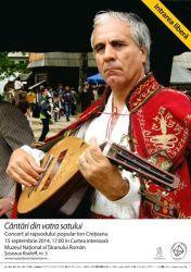 Cantari din vatra satului - Concert al rapsodului popular Ion Creteanu la Muzeul National al Taranului Roman