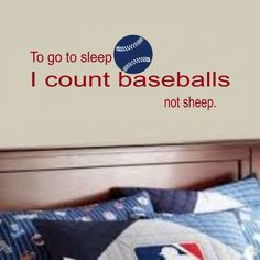 Baseball Decal - To Go to Sleep I Count Baseballs B19 - Baseball Wall Decal -Sports Decal- Bedroom Decal - Boy or Toddler or Teen Room Decal by RoyceLaneCreations on Etsy https://www.etsy.com/listing/179597230/baseball-decal-to-go-to-sleep-i-count