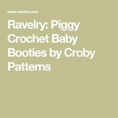 Ravelry: Piggy Crochet Baby Booties by Croby Patterns