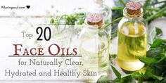 20 Face Oils For Naturally Clear, Hydrated And Healthy skin - For All Skin Types | Alluring Soul
