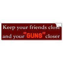 Friends close